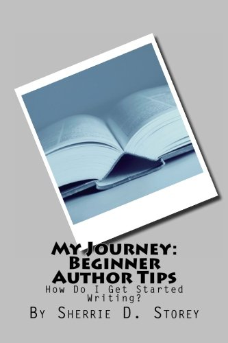 9781493692583: My Journey: Beginner Author Tips: How Do I Get Started Writing?