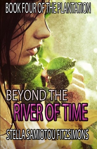 9781493692774: Beyond the River of Time: Book Four of The Plantation (Volume 4)