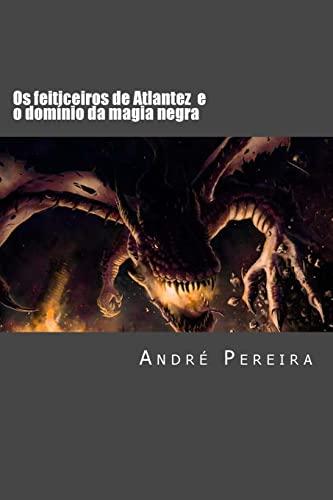 9781493693269: Os feiticeiros de Atlantez: O domínio da magia negra: Volume 1