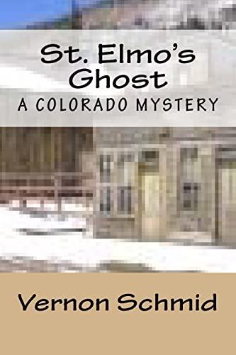 9781493694082: St. Elmo's Ghost: A Colorado Mystery