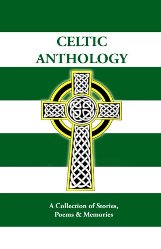 9781493694389: Celtic Anthology: A Collection of Short Stories, Poems & Memories: Volume 1