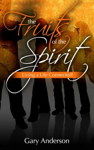 9781493695119: The Fruits of the Spirit: Living a Life Connected!