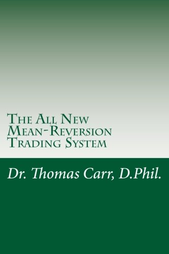 9781493696222: The All New Mean-Reversion Trading System: Dr. Stoxx's Most Profitable Trading System!: Volume 2 (DrStoxx.com Trading Manuals)