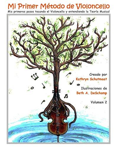 9781493696512: Mi Primer Método de Violoncello, Vol. 2: Mis primeros pasos tocando el Violoncello y entendiendo la Teoría Musical: Volume 2