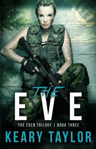 9781493696772: The Eve (The Eden Trilogy) (Volume 3)
