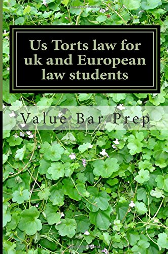 9781493697199: Us Torts law for Uk and European law students: Lessons on the I-R-A-C Essay Writting Method Included!