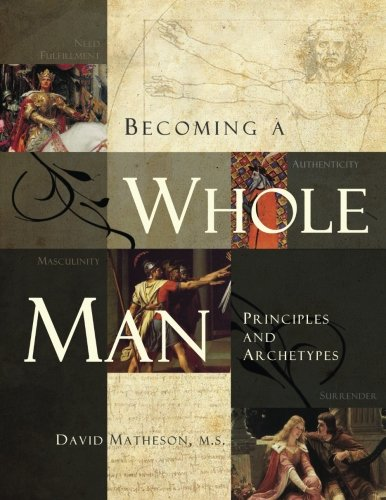 9781493697250: Becoming a Whole Man