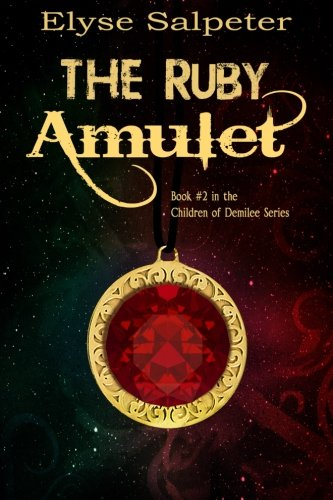9781493697694: The Ruby Amulet (The Children of Demilee) (Volume 2)