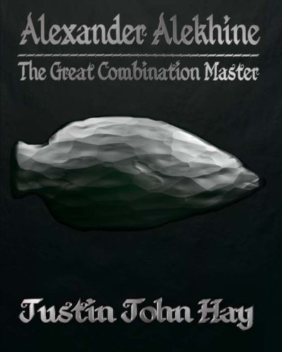 9781493697816: Alexander Alekhine: The Great Combination Master