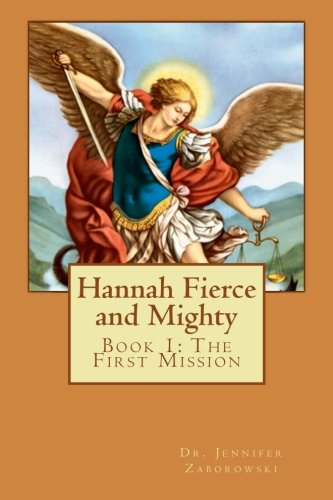 9781493697915: Hannah Fierce and Mighty: Book 1: The First Mission (Hidden Realms) (Volume 1)