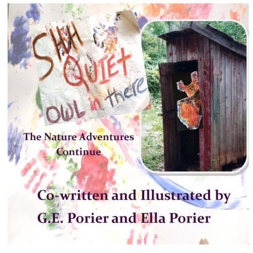 Shh Quiet Owl in There The Nature Adventures Continue (Exploring Nature): G.E. Porier