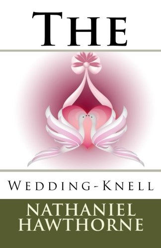 The Wedding-Knell (Paperback): Nathaniel Hawthorne