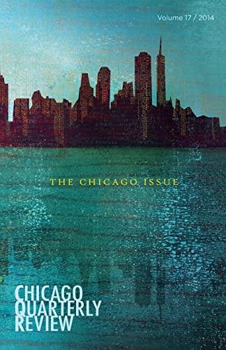 Chicago Quarterly Review: The Chicago Issue: Review, Chicago Quarterly