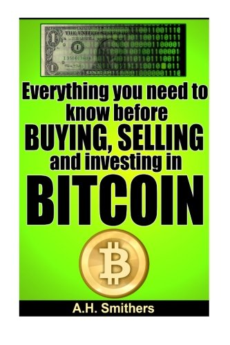 9781493699476: Everything you need to know about buying, selling and investing in Bitcoin (New Technology - New money) (Volume 2)