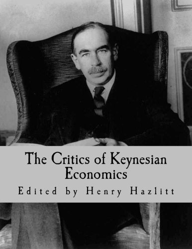9781493700486: The Critics of Keynesian Economics