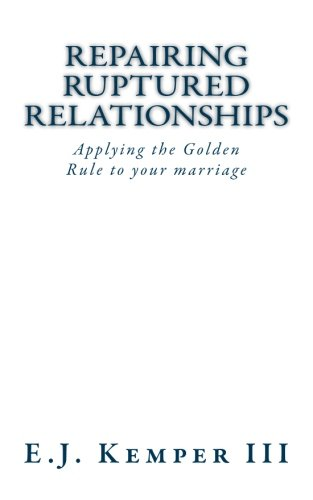 9781493701353: Repairing Ruptured Relationship: Applying the Golden Rule to Your Marriage