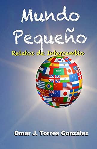9781493701681: Mundo Pequeño: Relatos de Intercambio (Spanish Edition)