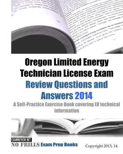 9781493701988: Oregon Limited Energy Technician License Exam Review Questions and Answers 2014: A Self-Practice Exercise Book covering LV technical information