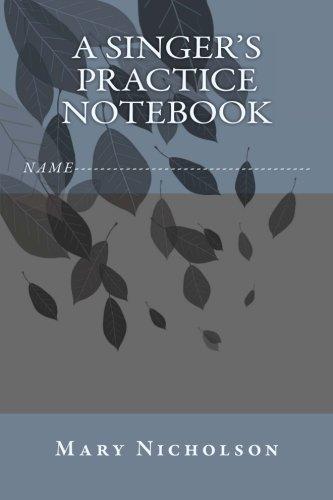 9781493702640: A singer's practice notebook: A singer's practice notebook