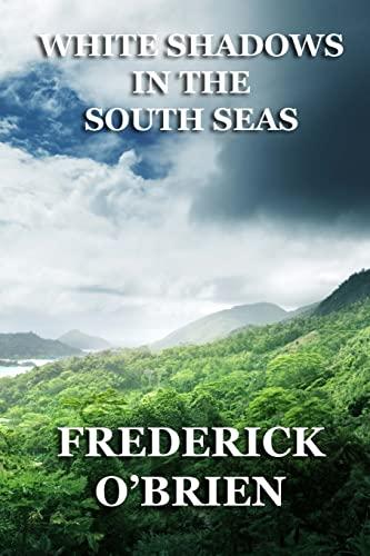 9781493703876: White Shadows in the South Seas