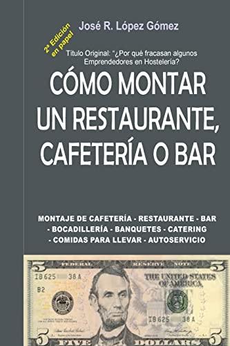9781493704439: Por que fracasan algunos emprendedores en Hosteleria: 2ª Parte de La Conquista de la Libertad Económica, 2ª Edición (Spanish Edition)
