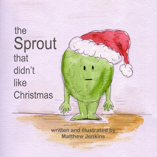 9781493706020: The Sprout That Didn't Like Christmas