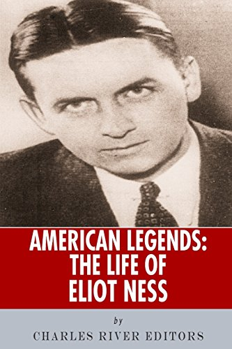 9781493707607: American Legends: The Life of Eliot Ness