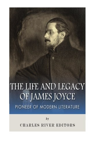 9781493707690: The Life and Legacy of James Joyce: Pioneer of Modern Literature