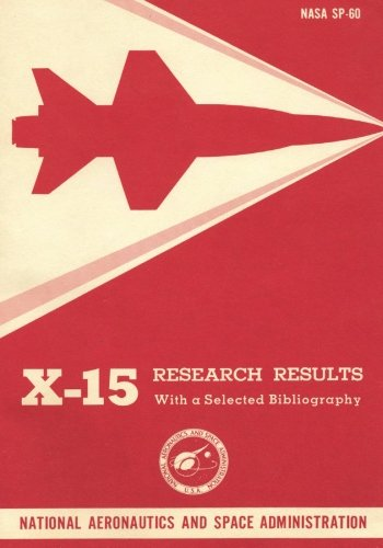 9781493708345: X-15 Research Results: With a Selected Bibliography (The NASA History Series)