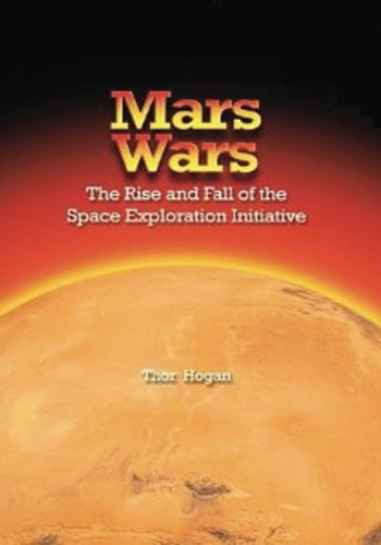 9781493708550: Mars Wars: The Rise and Fall of the Space Exploration Initiative (The NASA History Series)
