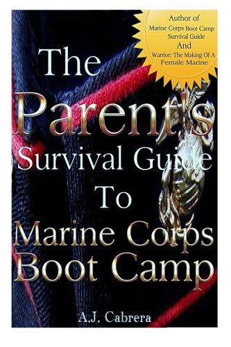 9781493710485: The Parent's Survival Guide to Marine Corps Boot Camp