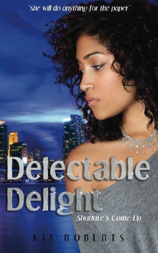 9781493711130: Delectable Delight: Shaunte's Come Up