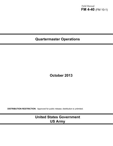 9781493711581: Field Manual FM 4-40 (FM 10-1) Quartermaster Operations  October 2013