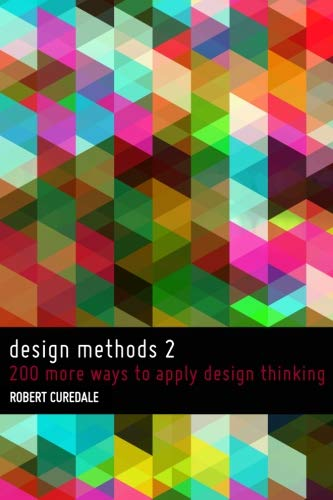 9781493713462: Design Methods 2: 200 More Ways to Apply Design Thinking