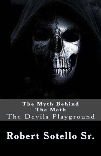 9781493714445: The Myth Behind The Meth: The Devils Playground