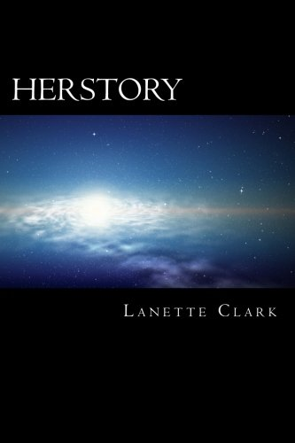 9781493715008: Herstory: Revelation of Darkness - The Untold Story of Fallen Creation unto Restoration