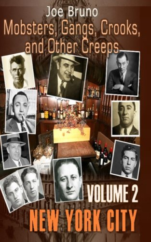 Mobsters, Gangs, Crooks and Other Creeps: Volume 2: Joe Bruno