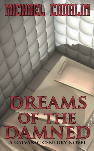 9781493716692: Dreams of the Damned: 9 (Galvanic Century)