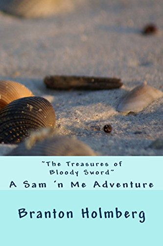 10 The Treasures of Bloody Sword: Sam 'n Me(TM) adventure books (Sam 'n Me(TM) adeventure ...