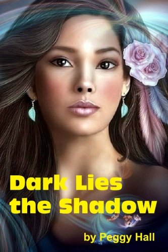 Dark Lies the Shadow: Peggy Jo Hall