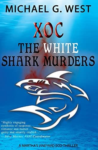 9781493720088: Xoc - The White Shark Murders: A Martha's Vineyard Eco-Thriller (Martha's Vineyard Eco-Thrillers) (Volume 1)