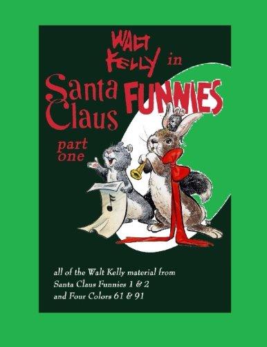 9781493722426: Walt Kelly In Santa Claus Funnies Part #1: Heart Warming Christmas Stories