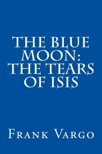 9781493723003: The Blue Moon: The Tears of Isis