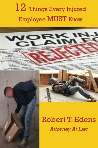 9781493725755: 12 Things Every Injured Worker MUST Know