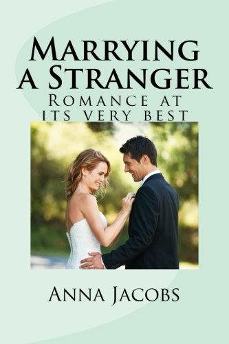 Marrying a Stranger: Romance at its very best: Anna Jacobs