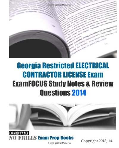 9781493727889: Georgia Restricted ELECTRICAL CONTRACTOR LICENSE Exam ExamFOCUS Study Notes & Review Questions 2014