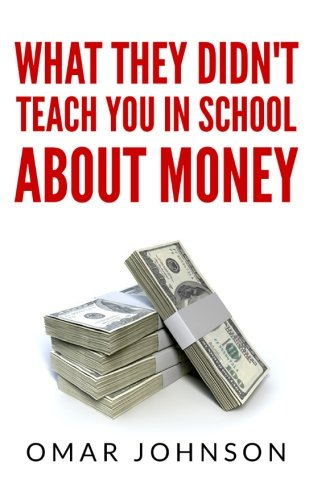 9781493728671: What They Didn't Teach You In School About Money