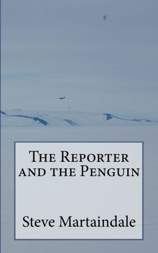 9781493728893: The Reporter and the Penguin