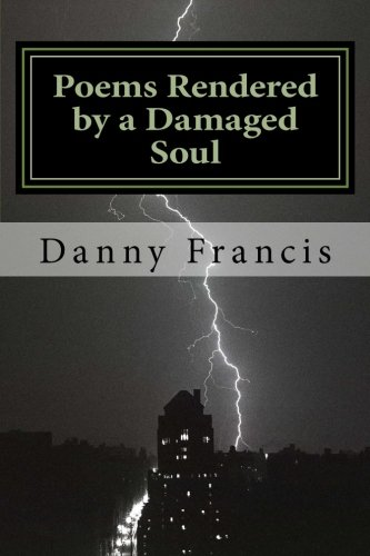 9781493728909: Poems Rendered by a Damaged Soul