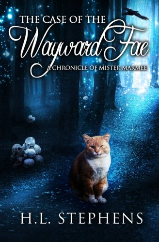 9781493729975: The Case of the Wayward Fae: A Chronicle of Mister Marmee
